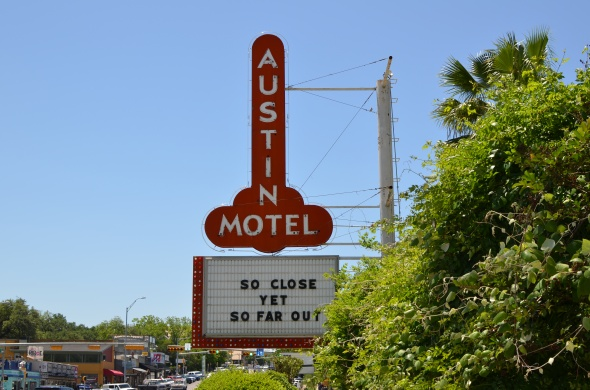 AUSTIN MOTEL - So Close. Yet So Far Out. [South Congress Ave - Austin, TX]